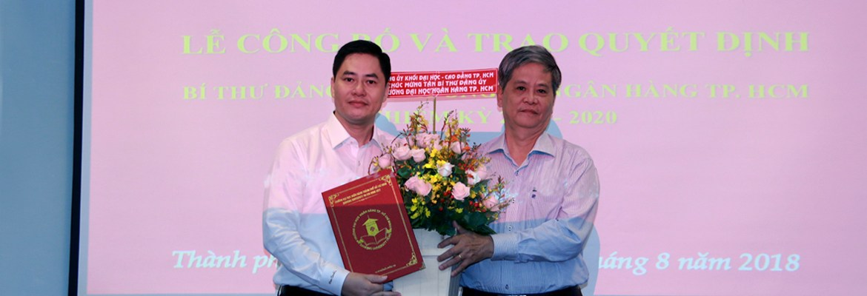Lễ công bố và trao quyết định Bí thư Đảng ủy trường ĐH Ngân Hàng Tp. HCM - Nhiệm kỳ 2015-2020